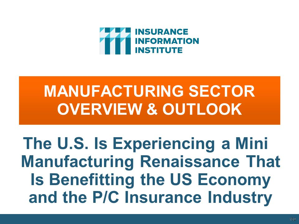 MANUFACTURING SECTOR OVERVIEW & OUTLOOK 152 The U.S.