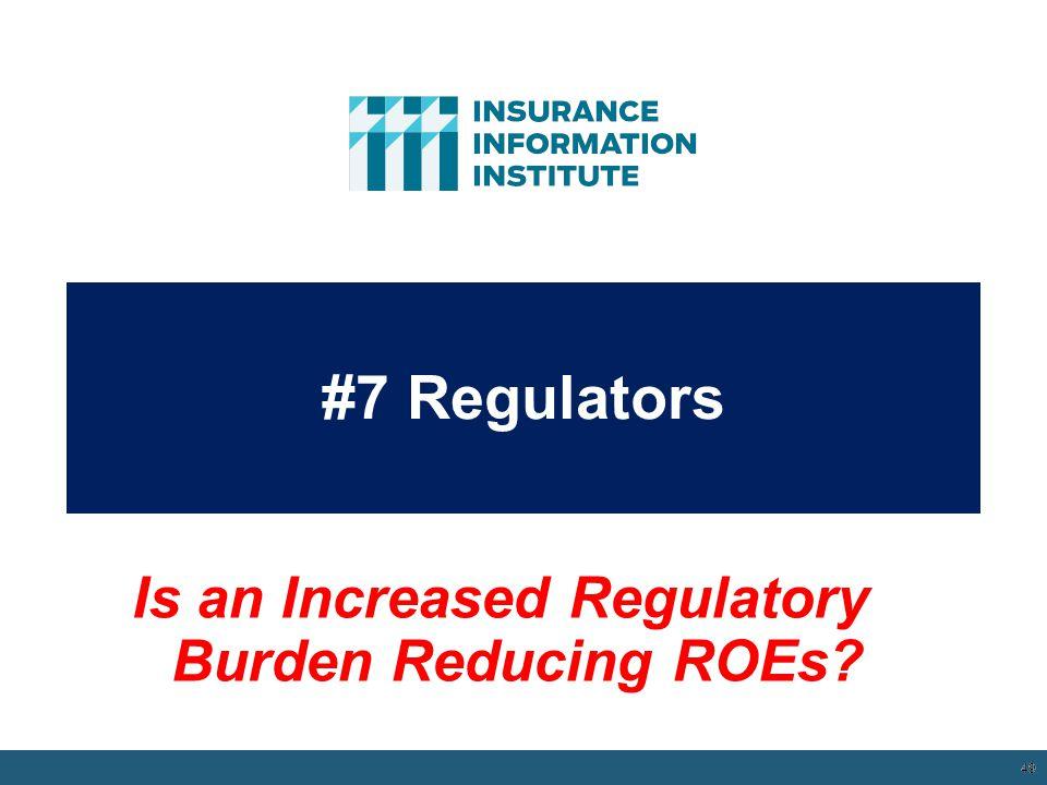 #7 Regulators 49 12/01/09 - 9pm 49 Is an Increased Regulatory Burden Reducing ROEs?