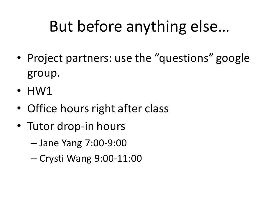 But before anything else… Project partners: use the questions google group.