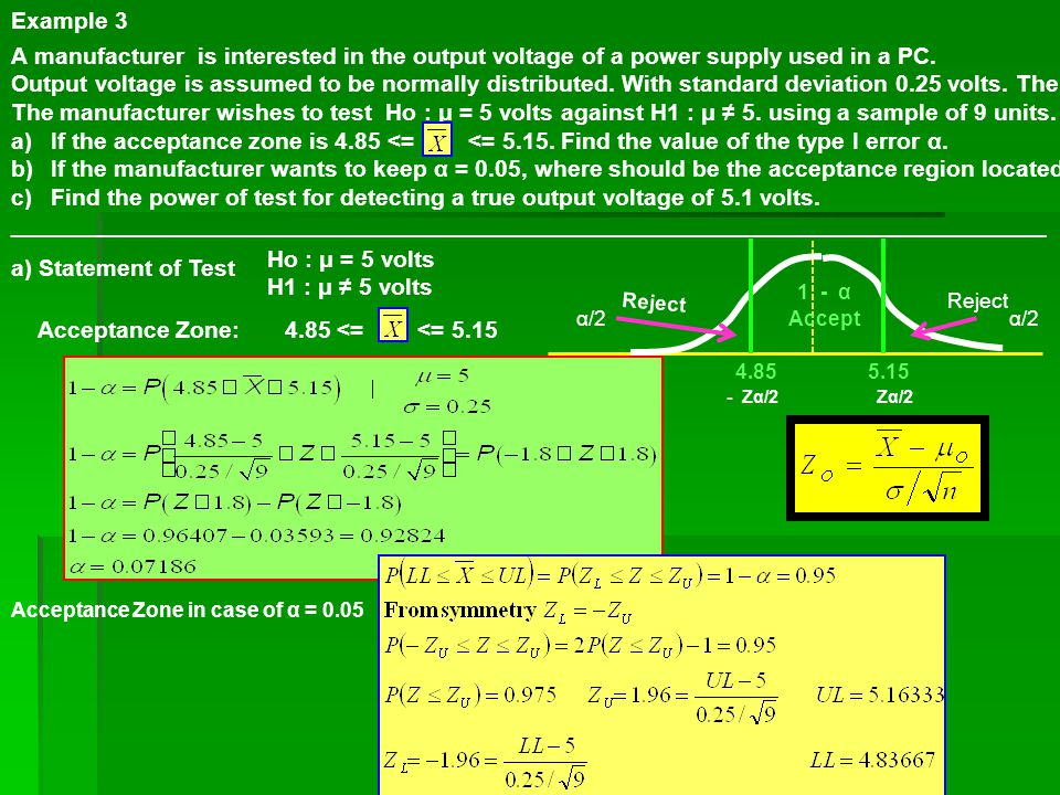 A manufacturer is interested in the output voltage of a power supply used in a PC. Output voltage is assumed to be normally distributed. With standard