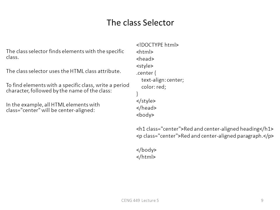 The class Selector The class selector finds elements with the specific class. The class selector uses the HTML class attribute. To find elements with