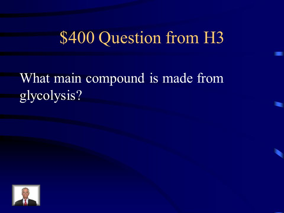 $300 Answer from H3 Reactants- Oxygen and Glucose Products- Carbon dioxide, water, energy