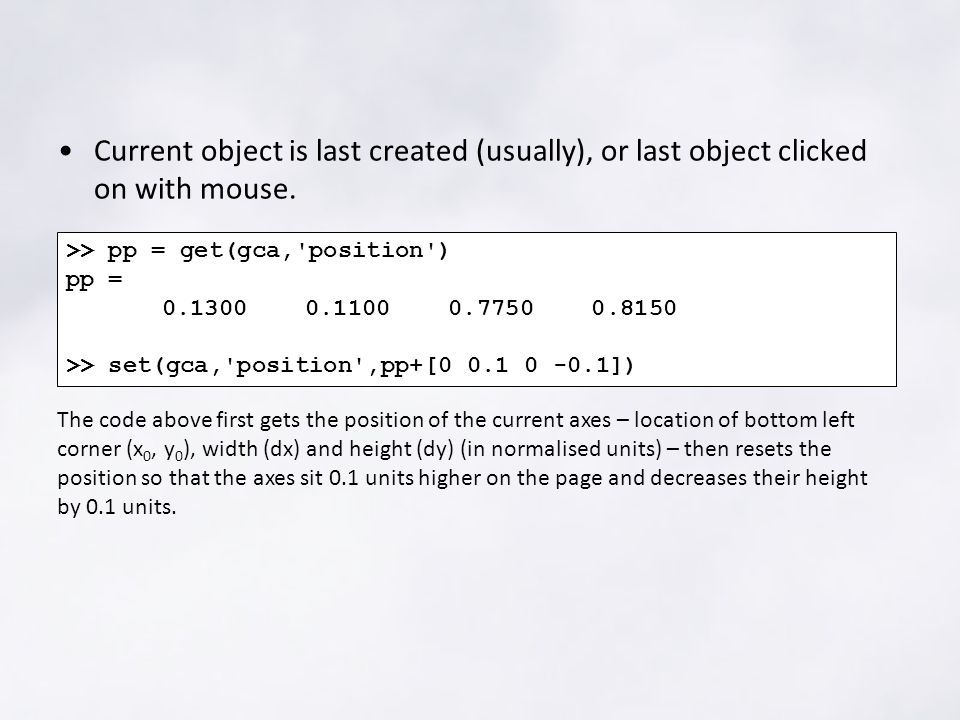 Current object is last created (usually), or last object clicked on with mouse.