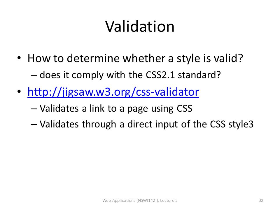 Validation How to determine whether a style is valid.