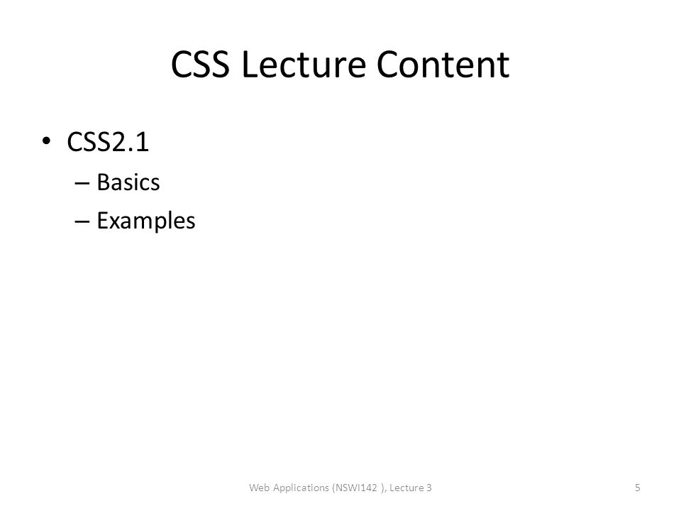 @import rule Imports other stylesheets – Must precede all other rules (except @charset) @import mystyle.css ; @import url( mystyle.css ); Can be media dependent @import url( fineprint.css ) print; @import url( bluish.css ) projection, tv; Web Applications (NSWI142 ), Lecture 326