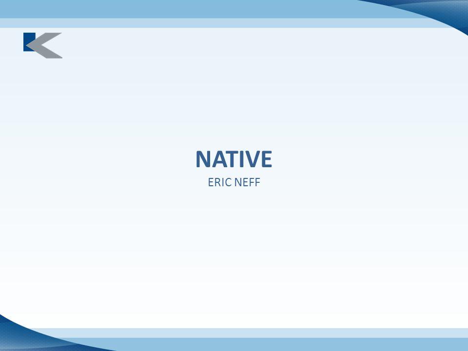 NATIVE ERIC NEFF