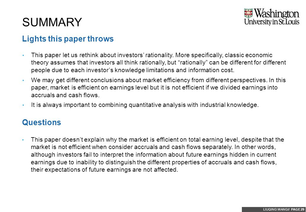 LIUQING WANG// PAGE 29 Lights this paper throws This paper let us rethink about investors' rationality. More specifically, classic economic theory ass