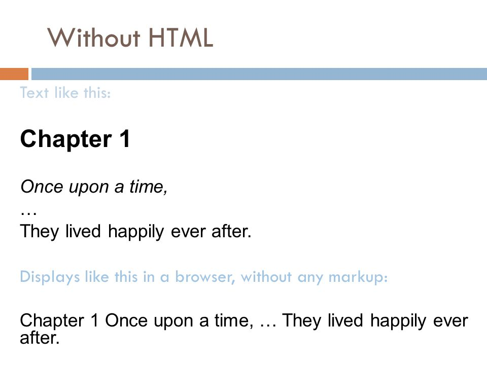 Without HTML Text like this: Chapter 1 Once upon a time, … They lived happily ever after.