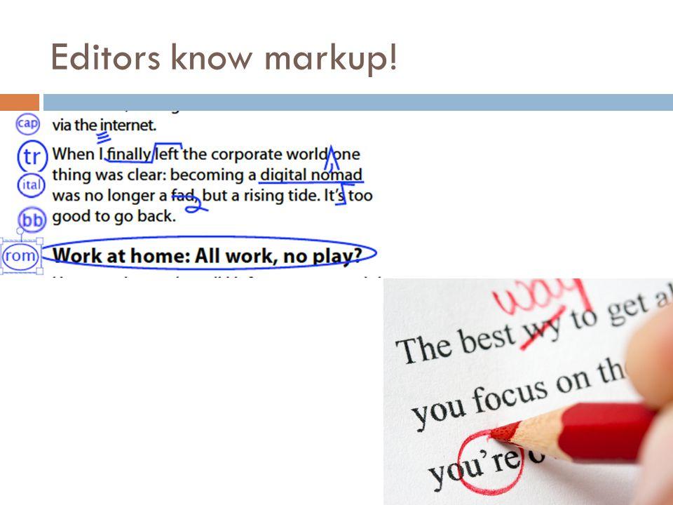 Editors know markup!