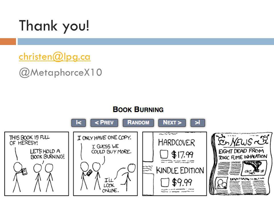 Thank you! christen@lpg.ca @MetaphorceX10