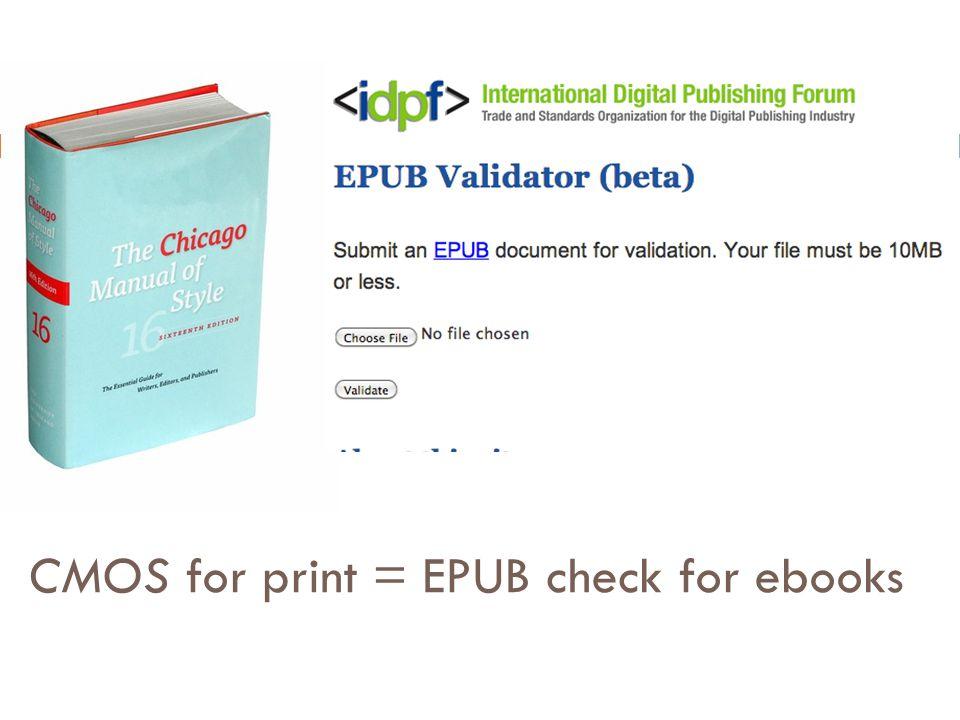 CMOS for print = EPUB check for ebooks