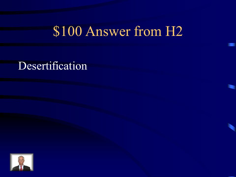 $100 Question from H2 Process of a farmland into a desert
