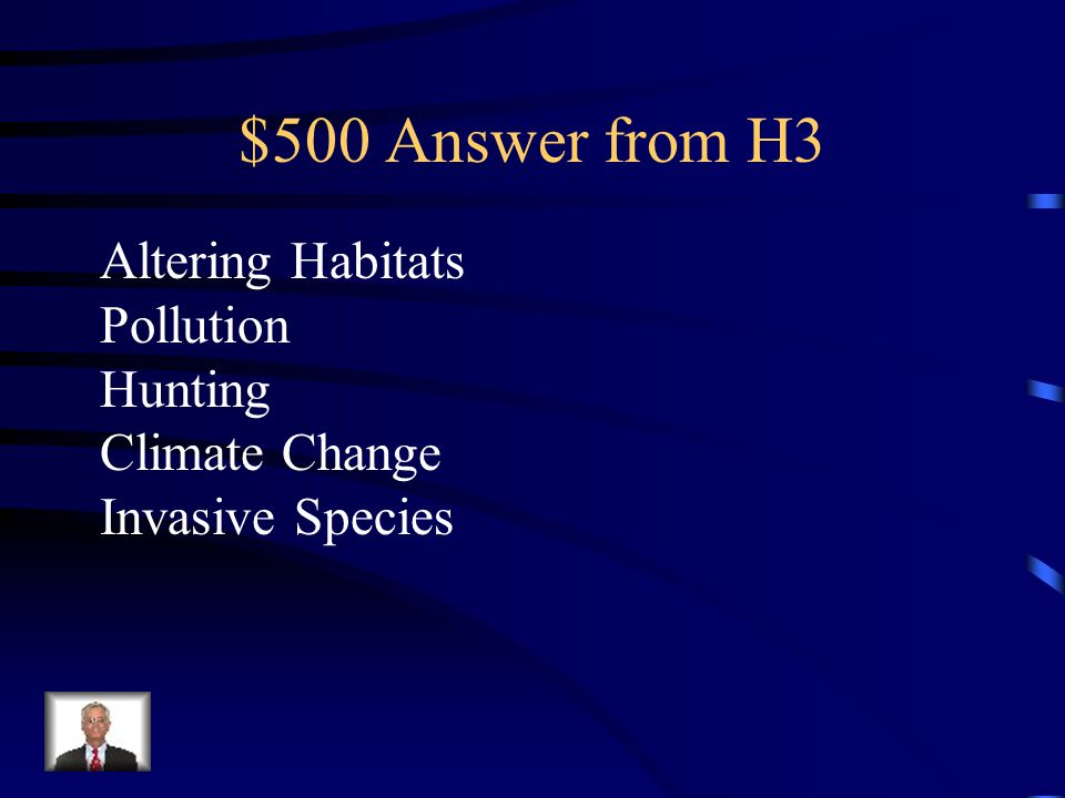 $500 Question from H3 What are 5 ways that threaten biodiversity?