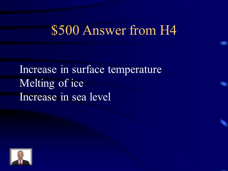 $500 Question from H4 What are 2 evidences that climate change is Occurring