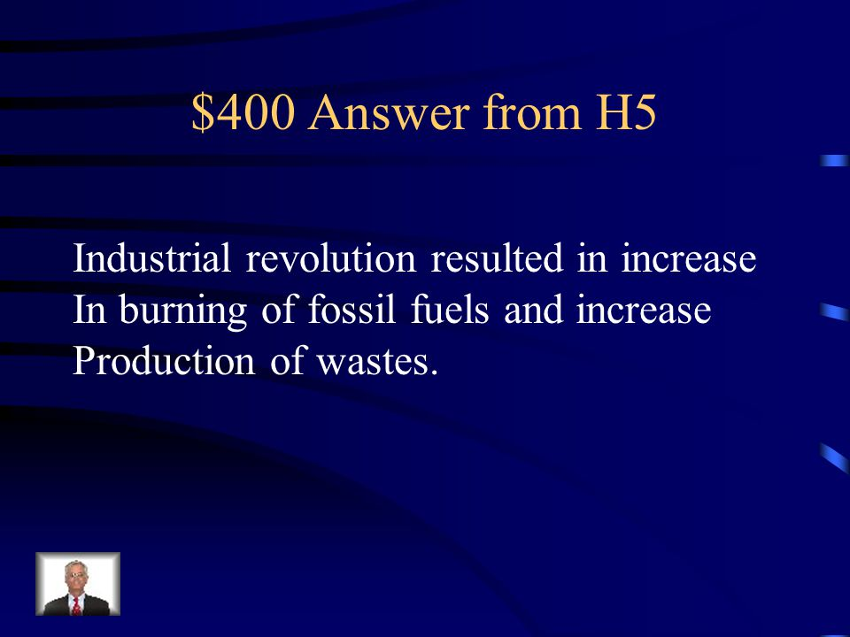 $400 Question from H5 How has the industrial revolution affected The biosphere?