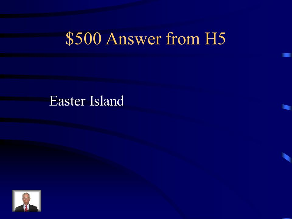 $500 Question from H5 The people of this island exploited their Resources and cause the demise of their civilization