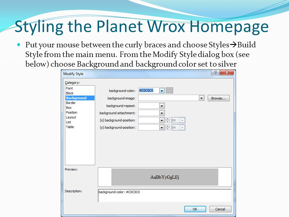 Styling the Planet Wrox Homepage Put your mouse between the curly braces and choose Styles  Build Style from the main menu. From the Modify Style dia