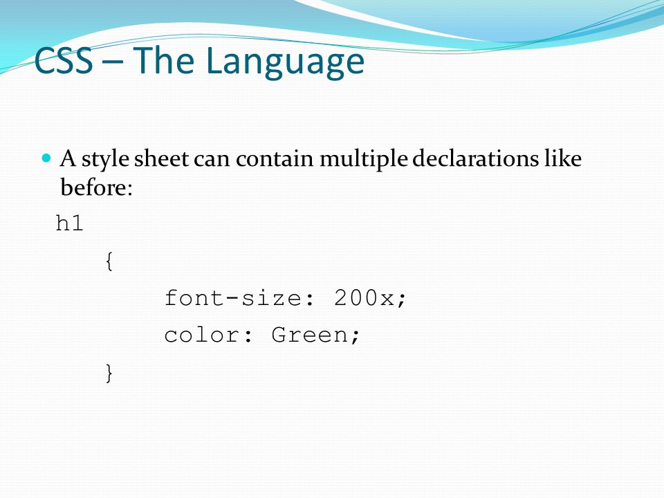 CSS – The Language SELECTORS – what elements of the page must be styled Universal (*) – applies to all elements in your page e.g.