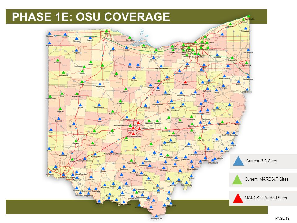 PHASE 1E: OSU COVERAGE PAGE 19 Current MARCSIP SitesCurrent 3.5 SitesMARCSIP Added Sites