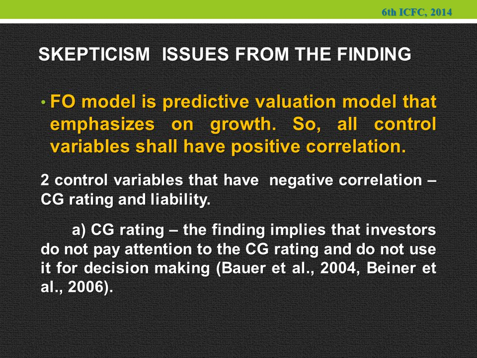 SKEPTICISM ISSUES FROM THE FINDING FO model is predictive valuation model that emphasizes on growth.