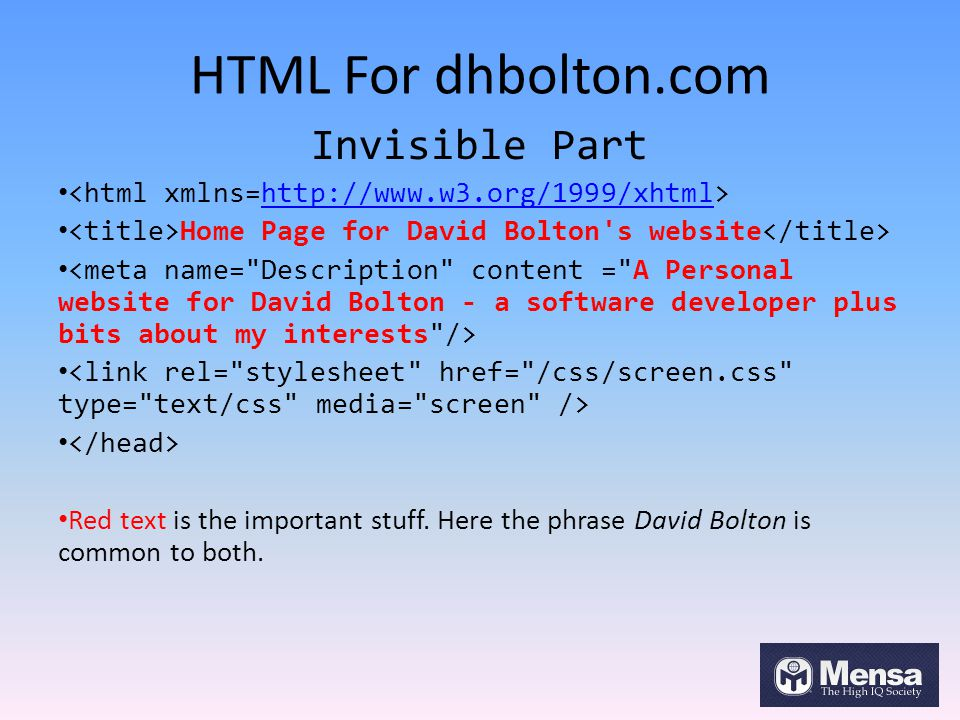 HTML For dhbolton.com Invisible Part http://www.w3.org/1999/xhtml Home Page for David Bolton's website Red text is the important stuff. Here the phras
