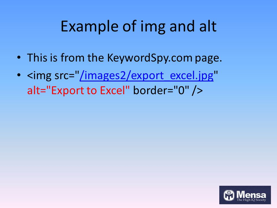 Example of img and alt This is from the KeywordSpy.com page. /images2/export_excel.jpg