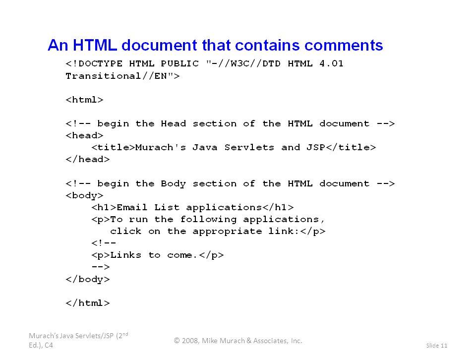 Murach's Java Servlets/JSP (2 nd Ed.), C4 © 2008, Mike Murach & Associates, Inc. Slide 11