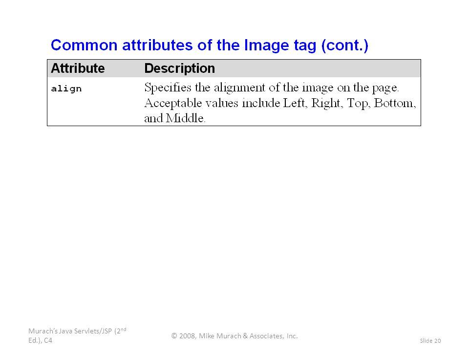 Murach's Java Servlets/JSP (2 nd Ed.), C4 © 2008, Mike Murach & Associates, Inc. Slide 20