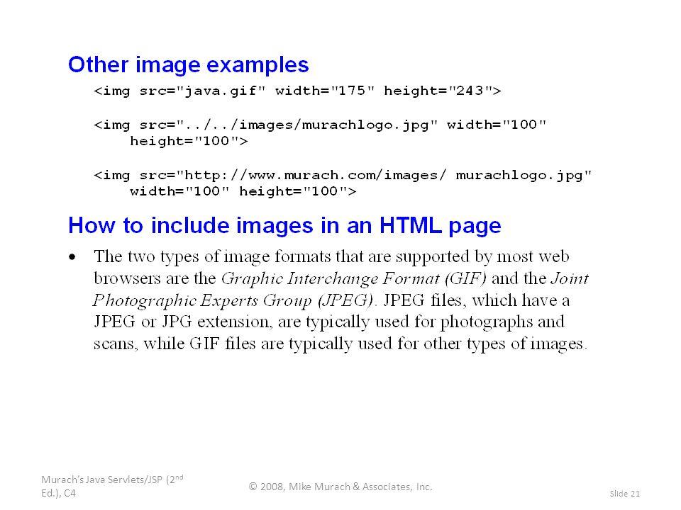 Murach's Java Servlets/JSP (2 nd Ed.), C4 © 2008, Mike Murach & Associates, Inc. Slide 21