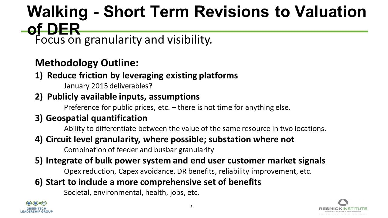 3 3 Walking - Short Term Revisions to Valuation of DER Focus on granularity and visibility.