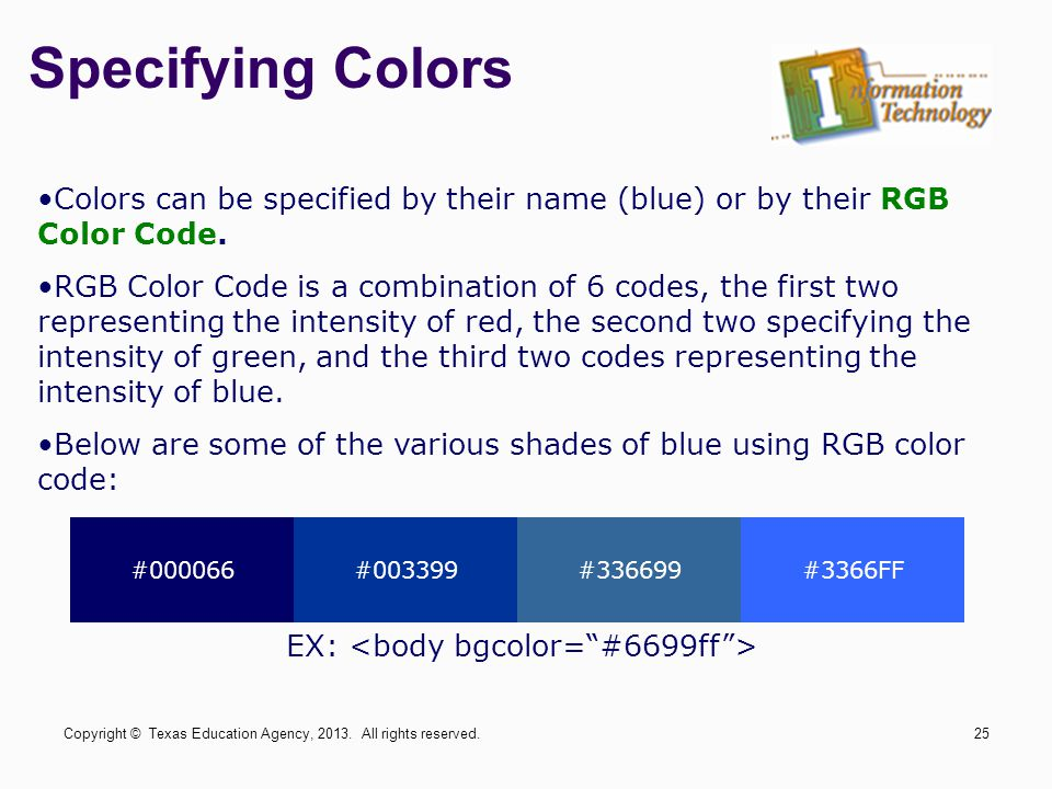 Specifying Colors #000066#003399#336699#3366FF Colors can be specified by their name (blue) or by their RGB Color Code.