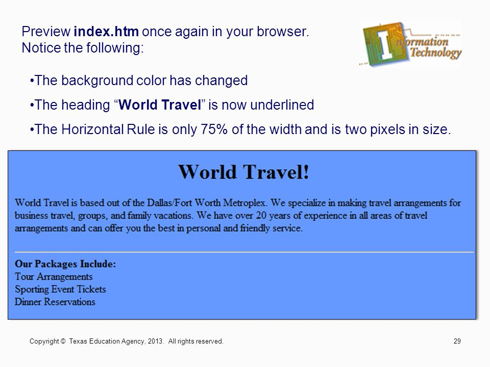 """Preview index.htm once again in your browser. Notice the following: The background color has changed The heading """"World Travel"""" is now underlined The"""
