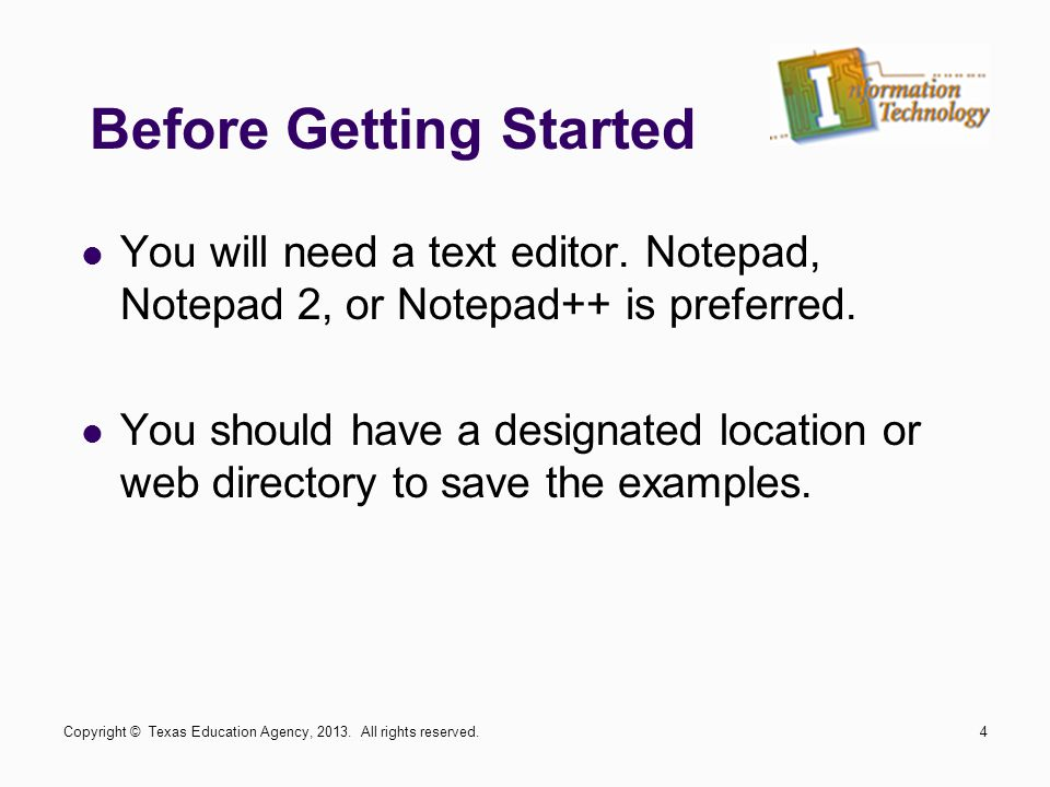 Before Getting Started You will need a text editor.
