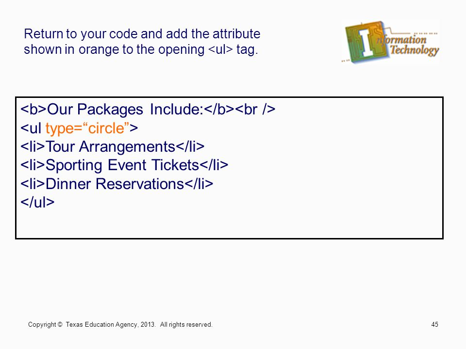 Our Packages Include: Tour Arrangements Sporting Event Tickets Dinner Reservations Return to your code and add the attribute shown in orange to the op