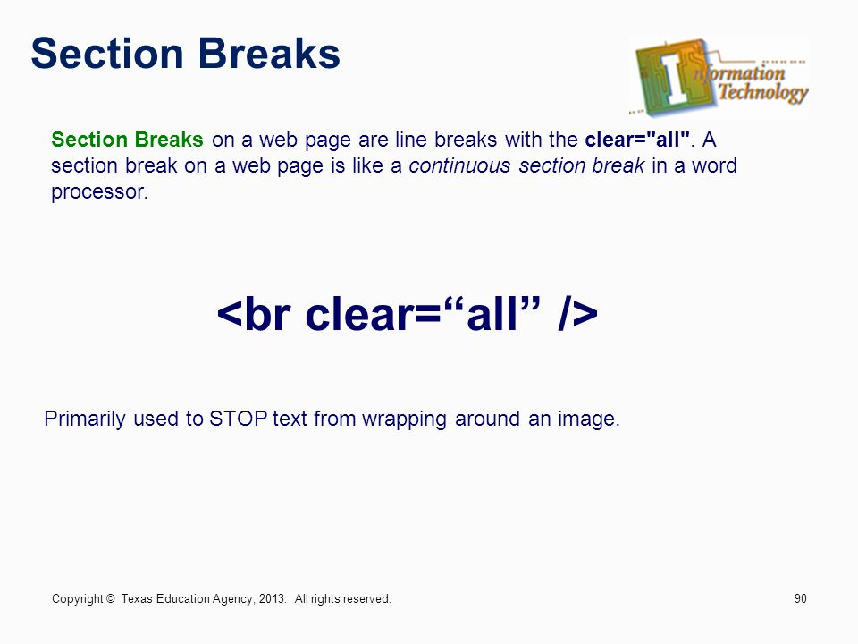 Section Breaks Section Breaks on a web page are line breaks with the clear= all .