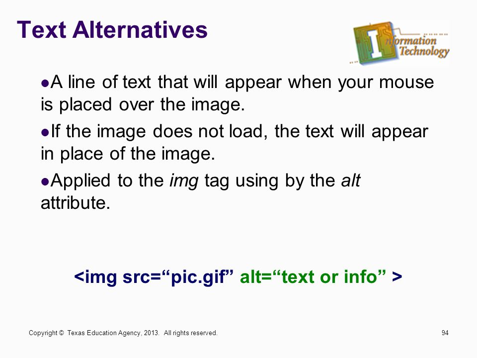 Text Alternatives A line of text that will appear when your mouse is placed over the image.