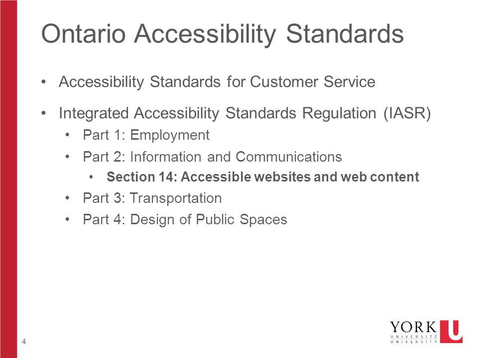 5 IASR, Part II, Section 14: Conformance with Web Content Accessibility Guidelines 2.0 14 (2) Designated public sector organizations and large organizations shall make their internet websites and web content conform with the World Wide Web Consortium Web Content Accessibility Guidelines (WCAG) 2.0, initially at Level A and increasing to Level AA, and shall do so in accordance with the schedule set out in this section