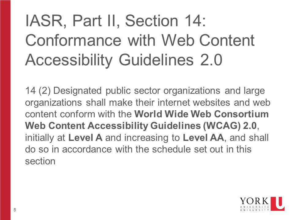 16 Content published after January 1, 2012 all public pages and documents that were published after Jan 1, 2012 must conform don't have to modify content published before January 1, 2012, but when requested content needs to be provided in an accessible format