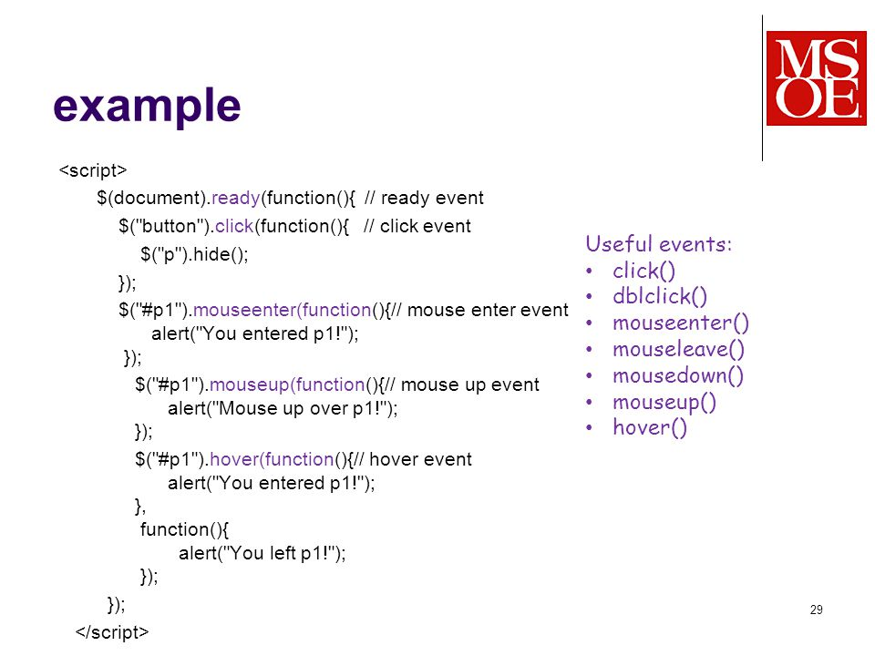 example $(document).ready(function(){ // ready event $(