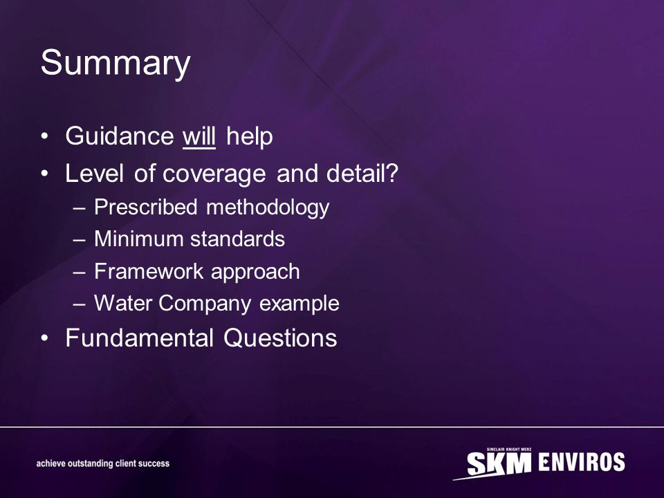 Summary Guidance will help Level of coverage and detail.