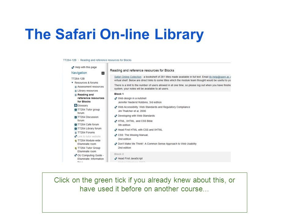 The Safari On-line Library Click on the green tick if you already knew about this, or have used it before on another course...