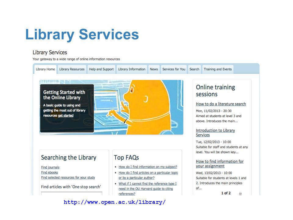 Library Services http://www.open.ac.uk/library/
