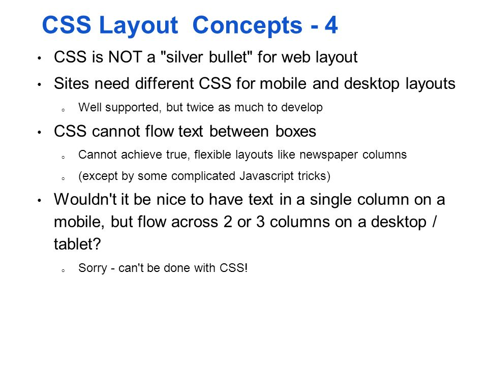CSS Layout Concepts - 4 CSS is NOT a