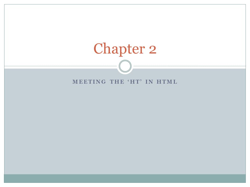 MEETING THE 'HT' IN HTML Chapter 2