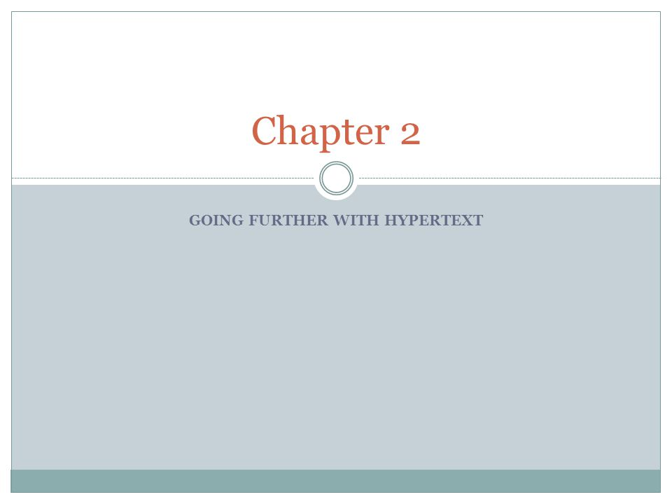 GOING FURTHER WITH HYPERTEXT Chapter 2