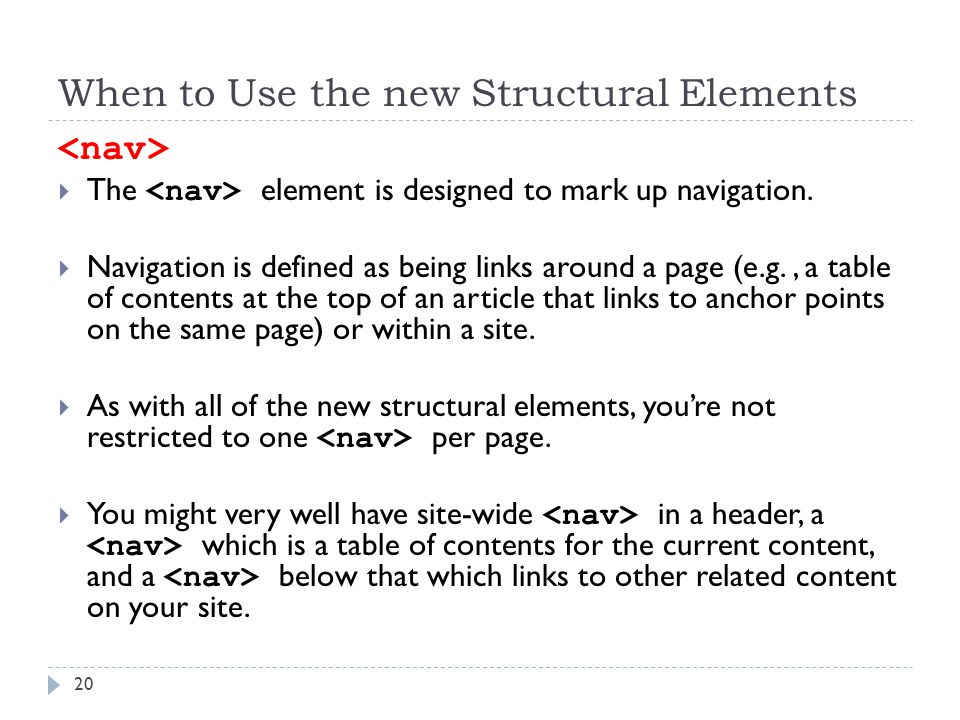 When to Use the new Structural Elements  The element is designed to mark up navigation.