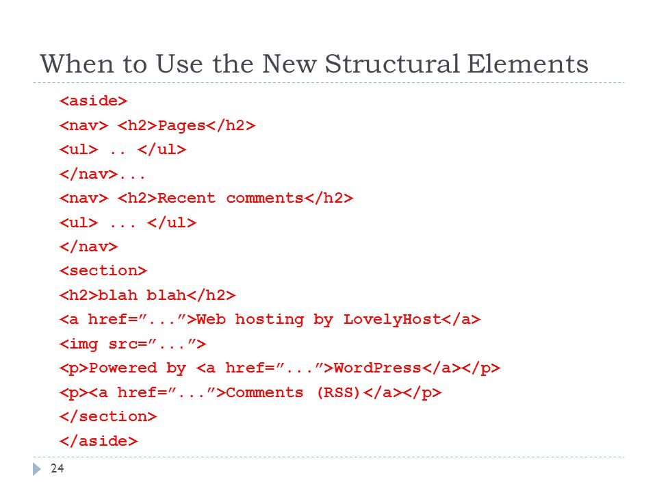 When to Use the New Structural Elements Pages.....