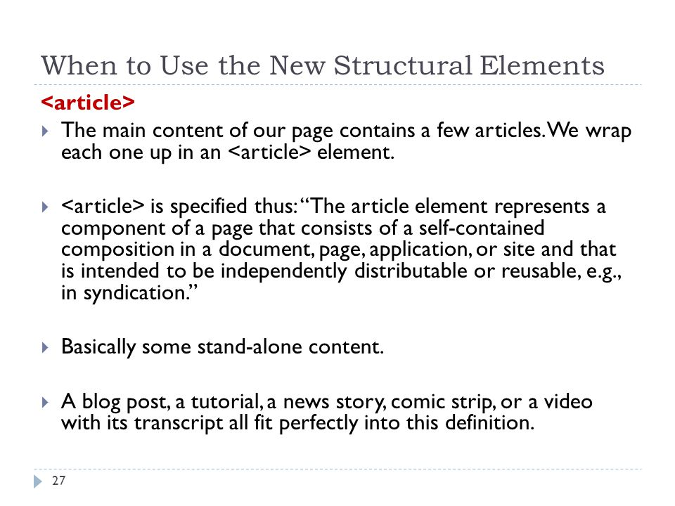 When to Use the New Structural Elements  The main content of our page contains a few articles.