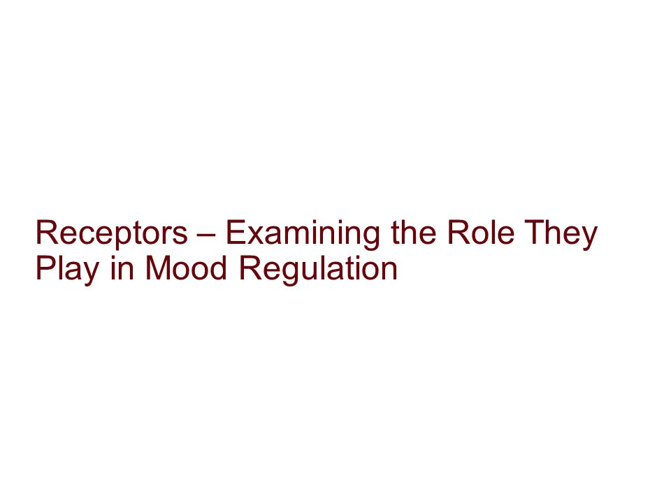 Receptors – Examining the Role They Play in Mood Regulation