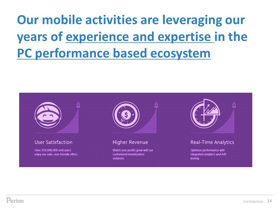 14 Our mobile activities are leveraging our years of experience and expertise in the PC performance based ecosystem